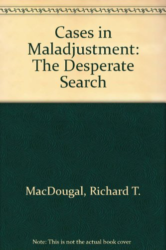 9780673464002: Cases in Maladjustment: The Desperate Search