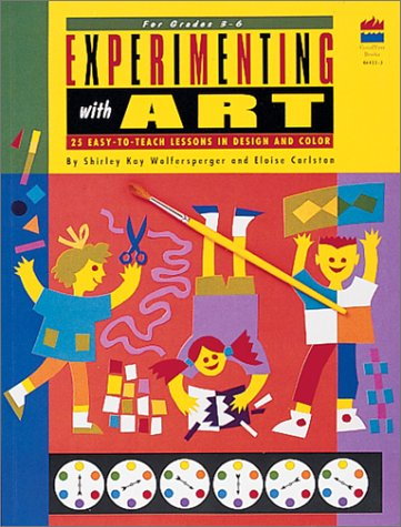 9780673464118: Experimenting With Art: 25 Easy-To-Teach Lessons in Design and Color/ for Grades 3-6
