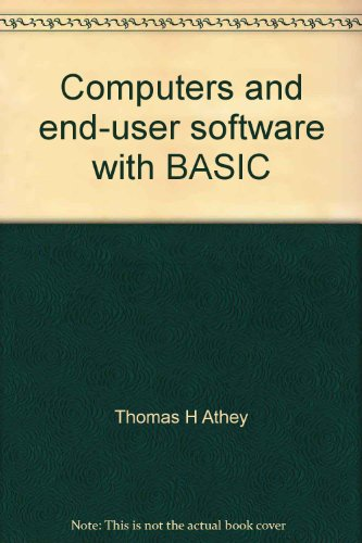 Computer and End-User Software with BASIC: John C. Day;