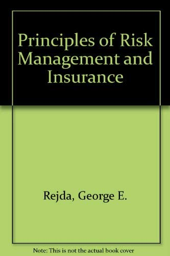 9780673465412: Principles of Risk Management and Insurance