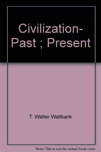 Civilization, past & present: Walter Wallbank