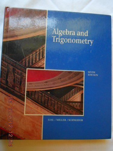 Algebra and Trigonometry: Margaret L. Lial,