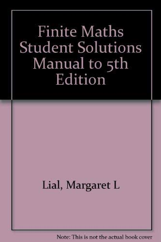 9780673467560: Finite Mathematics (Student Solutions Manual)