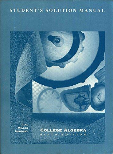 9780673468178: College Algebra 6/E - Student Solution Manual