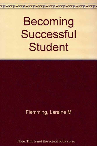 Becoming a Successful Student: Flemming, Laraine E.,
