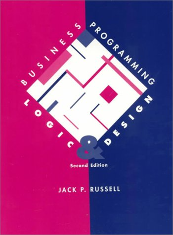 9780673468406: Business Programming: Logic and Design (2nd Edition)