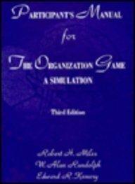 The Organizational Game (3rd Edition): Miles, Robert H., Randolph, W. Alan, Kemery, Edward R.