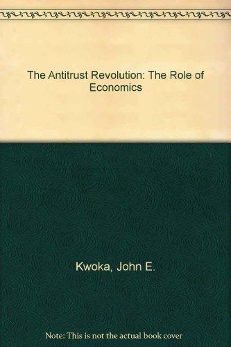 The Antitrust Revolution: Lawrence White; Kwoka,