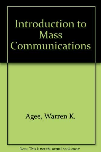 Introduction to Mass Communications: Agee, Warren Kendall,