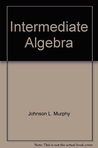 Intermediate Algebra: Arnold R. Steffensen,