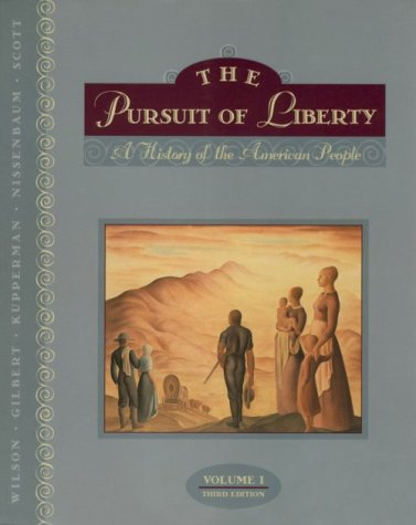 The Pursuit of Liberty, Vol. 1: Wilson, R. Jackson; Gilbert, James; Kupperman, Karen Ordahl; ...