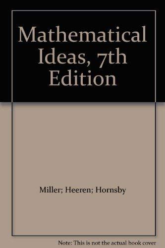 Mathematical Ideas, 7th Edition: Miller; Heeren; Hornsby