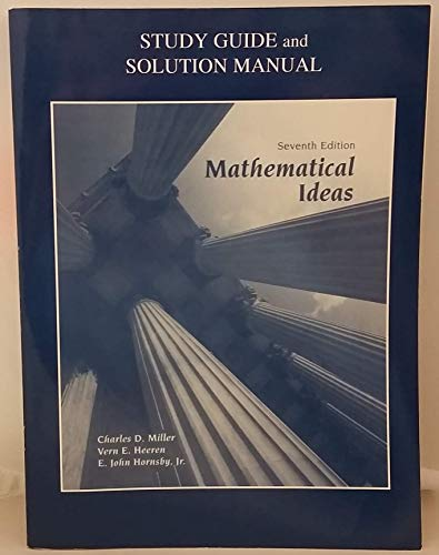 Study guide and solution manual to accompany Mathematical ideas (9780673469915) by Charles David Miller