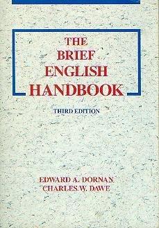 Brief English Handbook, The: Dornan, Edward A.; Dawe, Charles W.