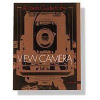9780673520067: User's Guide to the View Camera (2nd Edition)