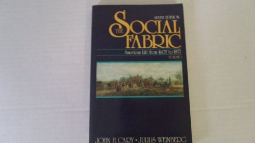 9780673520432: The Social Fabric: American Life from 1607 to 1877