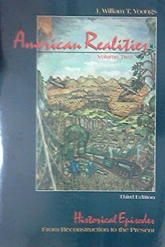 American Realities: Historical Episodes : From Reconstruction: J. William T.