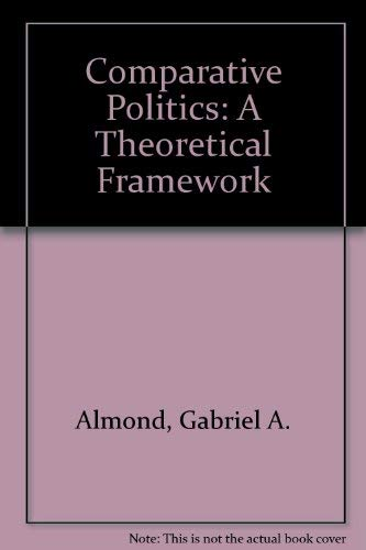 9780673522825: Comparative Politics: A Theoretical Framework