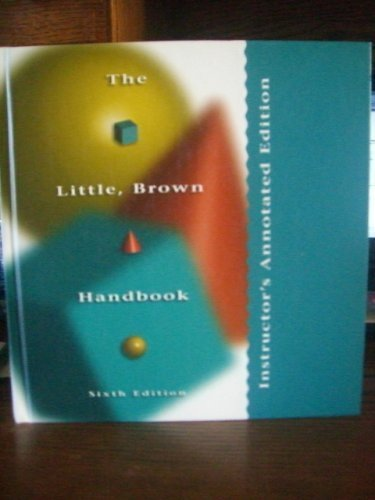 The Little, Brown Handbook, Instructor's Annotated Edition: H. Ramsey Fowler,