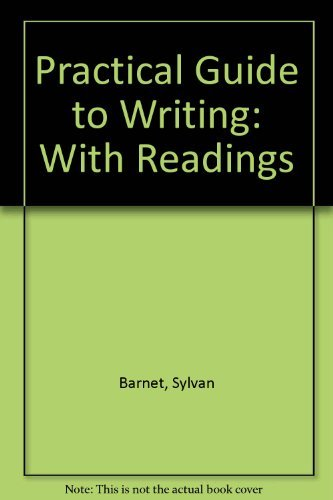 Barnet & Stubbs's Practical Guide to Writing: Barnet, Sylvan; Stubbs,