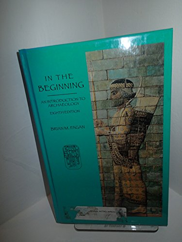 9780673523358: In the Beginning: Introduction to Archaeology