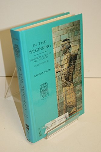 9780673523358: In the Beginning: An Introduction to Archaeology