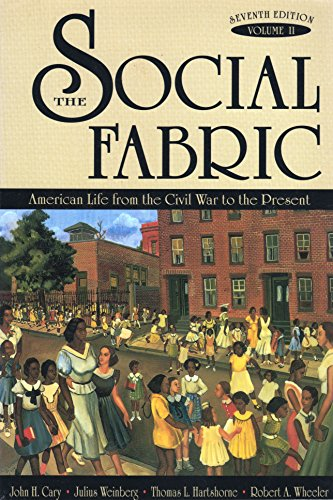 The Social Fabric: American Life from the Civil War to the Present: Cary, John H., Weinberg, Julius