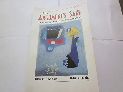 9780673524591: For Argument's Sake: A Guide to Writing Effective Arguments