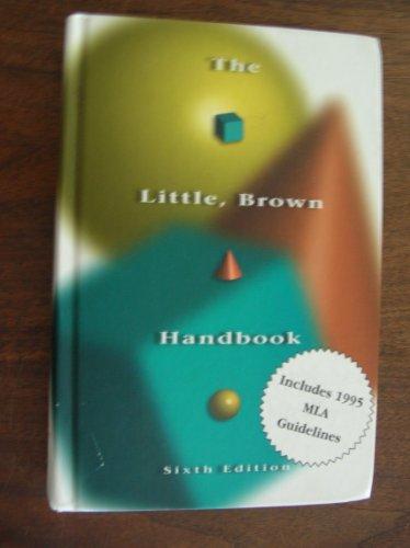 9780673524843: The Little Brown Handbook, Sixth Edition