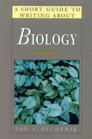 A Short Guide to Writing About Biology: Jan A. Pechenik