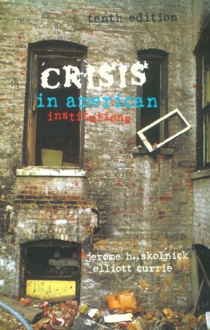 Crisis in American Institutions (0673525139) by Currie, Elliott