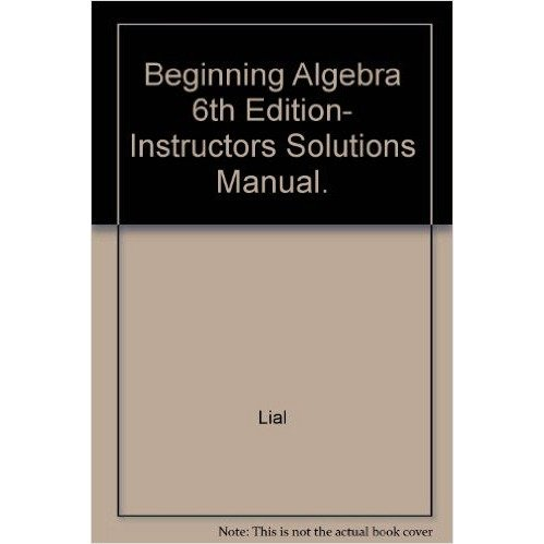 9780673537065: Beginning Algebra 6th Edition, Instructors Solutions Manual.