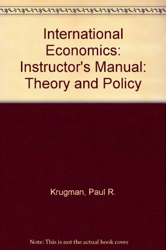 Instructors Manual (International Economics: Theory and Policy): Krugman, Paul R.