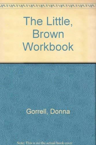 The Little, Brown Workbook: Gorrell, Donna