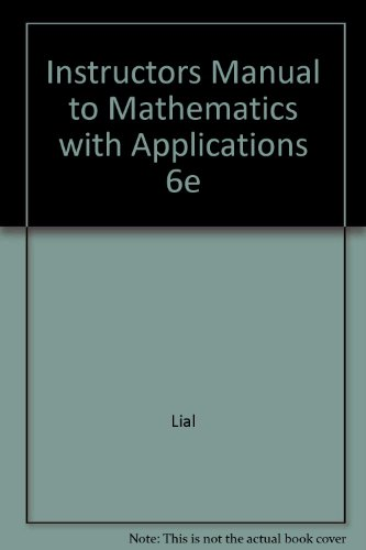 Instructors Manual to Mathematics with Applications 6e: Lial, Hungerford, Miller