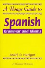 9780673576095: A Usage Guide to Spanish Grammar and Idioms