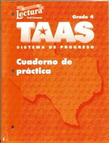 Cuaderno de practica, Grado 4 (Lectura Scott Foresman TAAS sistema de progreso): n/a