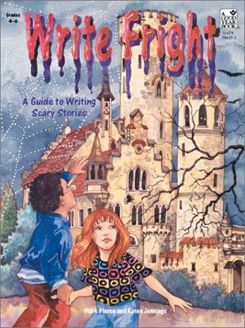 Write Fright: A Guide to Writing Scary: Pierce, Mark, Jennings,