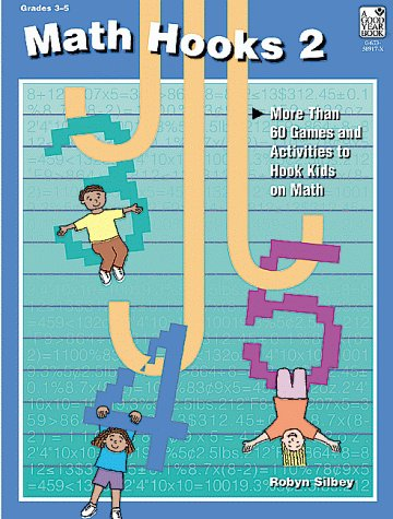 9780673589170: Math Hooks 2: Grades 3-5: More Than 50 Games and Activities to Hook Kids on Math: Parent Resource