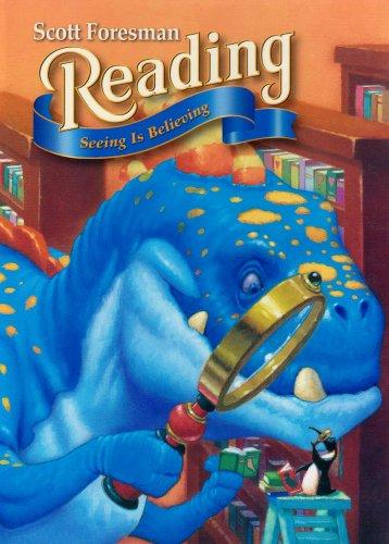 Scott Foresman Reading: Seeing Is Believing, Grade 4: Foresman, Scott