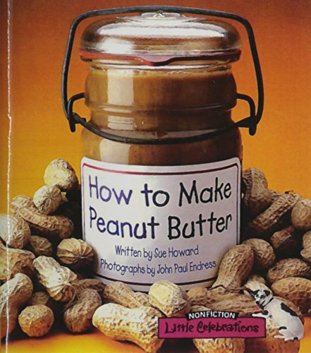 9780673597311: LITTLE CELEBRATIONS, NON-FICTION, HOW TO MAKE PEANUT BUTTER?, SINGLE COPY, STAGE 2A