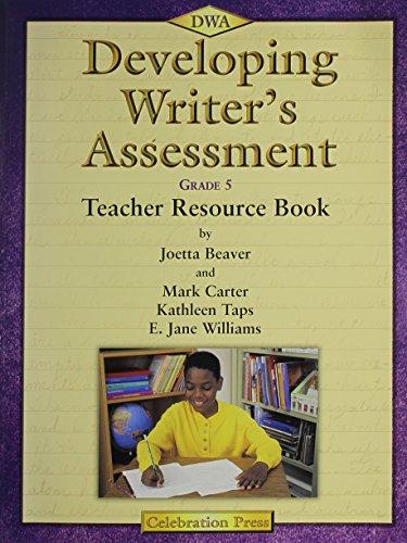 DEVELOPMENT WRITING ASSESSMENT GRADE 5 TEACHER RESOURCE BOOK 2002C (DEVELOPING WRITER'S ...