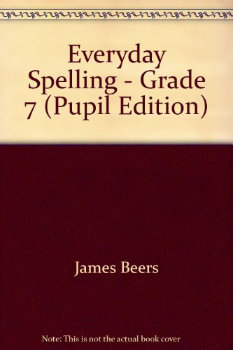 9780673601537: Everyday Spelling - Grade 7 (Pupil Edition)