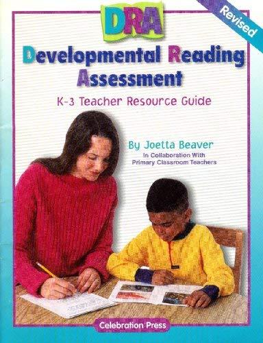DRA (Developmental Reading Assessment) K-3 Teacher Resource: Joetta Beaver