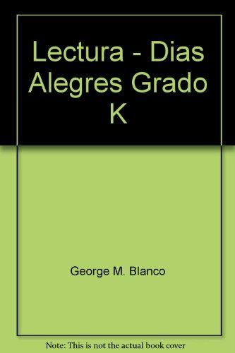 Lectura - Dias Alegres Grado K: Blanco, George M.;
