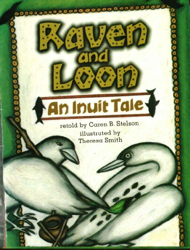 9780673609649: Raven and Loon An Inuit Tale Retold