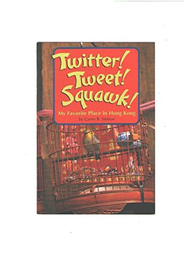 9780673609946: Twitter! Tweet! Squawk! My Favorite Place in Hong Kong (Leveled Reader 84A, Genre:Photo Essay)