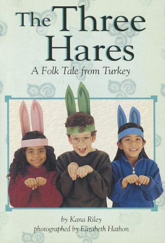 The Three Hares: A Folk Tale from: Kana Riley