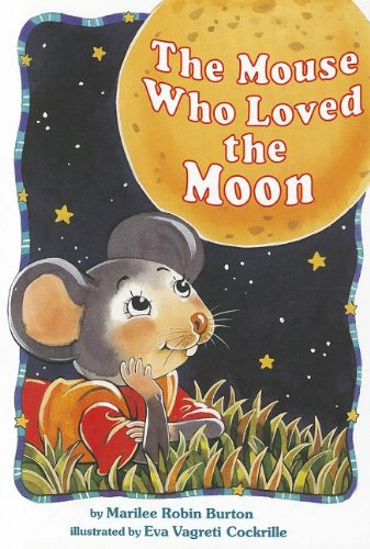 The Mouse Who Loved the Moon - READING 2000 LEVELED READER 2.51A (Scott Foresman Reading: Yellow ...