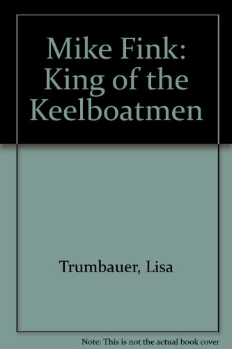 9780673618580: Mike Fink: King of the Keelboatmen